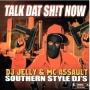 Southern Style DJs - Talk that Shit now -2004-